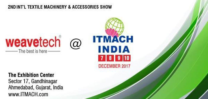Weavetech will be displaying its latest new launches at ITME-India 2016 exhibition